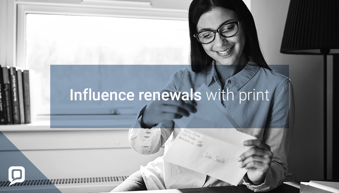 black and white image of smiling woman opening a letter with 'influence renewals with print' written over it