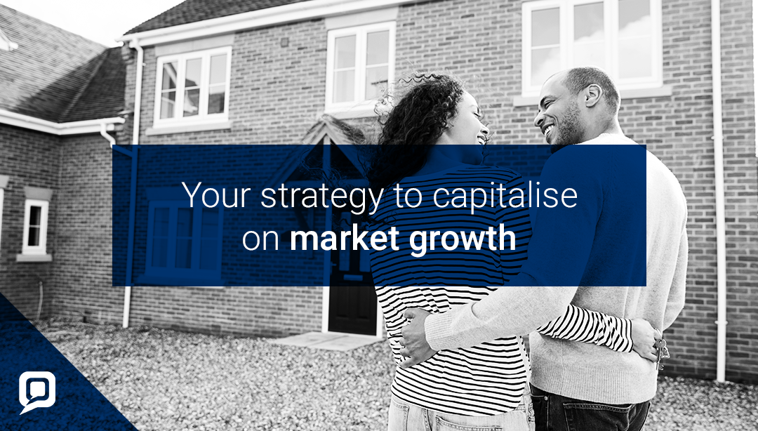 Black and while image of smiling couple stood outside new home with 'Your strategy to capitalise on market growth' written over it