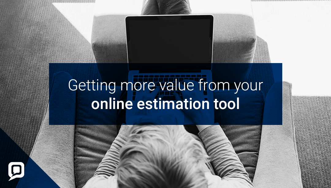 Black and white image of person on sofa with laptop with 'Getting more value from your online estimation tool' written over it