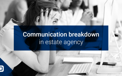 Five simple ways to combat communication breakdown in estate agency​