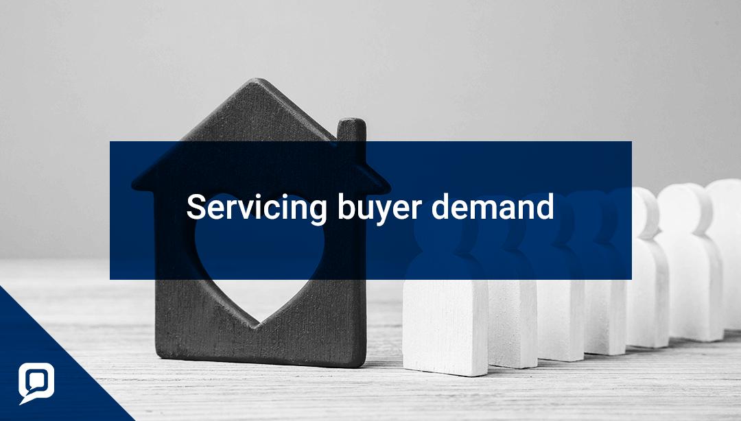 Servicing buyer demand in property market blog