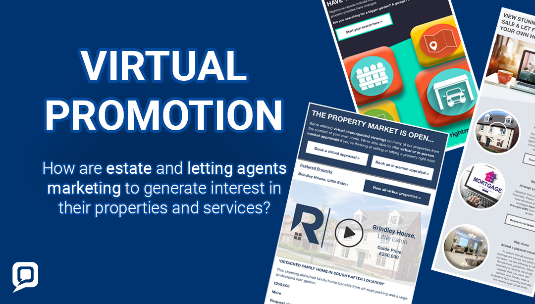 Virtual promotion: how are estate and letting agents marketing to generate interest in their properties and services?