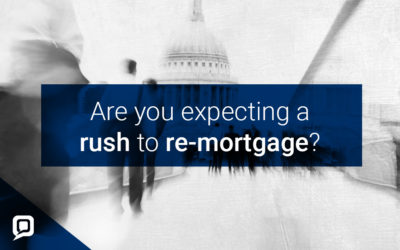 Are you expecting a rush to remortgage?