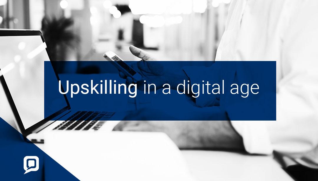Upskilling in a digital age