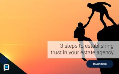 3 steps to establishing trust in your estate agency