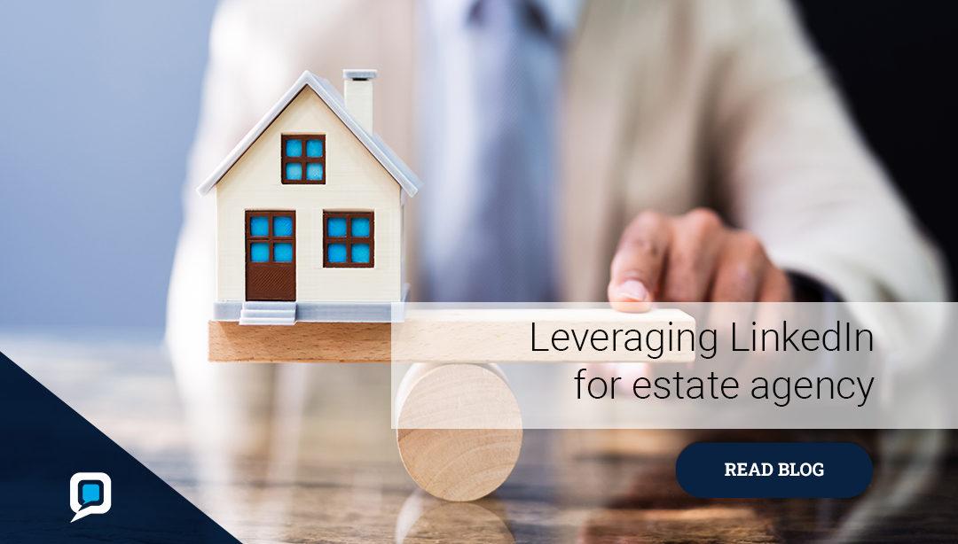 Leveraging LinkedIn for Your Estate Agency