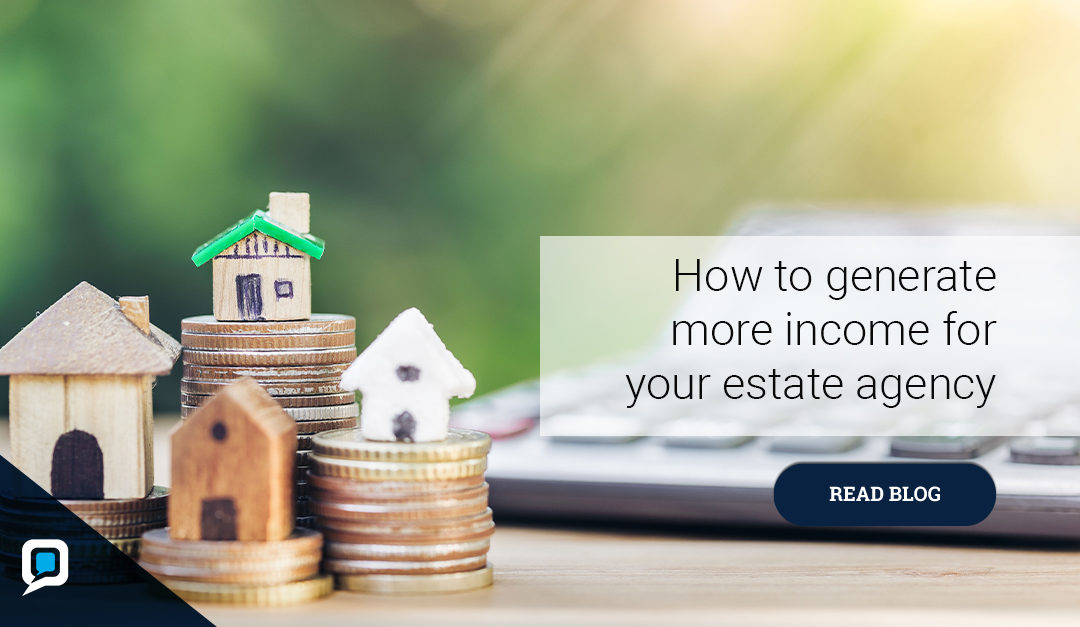 How to generate more income for your estate agency