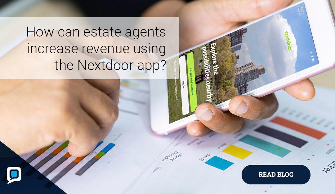 How can estate agents increase revenue using the Nextdoor app?